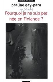 Pourquoi je ne suis pas née en finlande